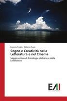 Antonio Fusco, Eugeni Treglia, Eugenia Treglia - Sogno e Creatività nella Letteratura e nel Cinema