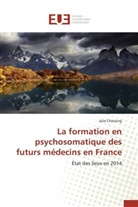 Julie Chataing, Chataing-j - LA FORMATION EN PSYCHOSOMATIQUE DES FUTURS MEDECINS EN FRANCE