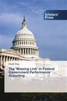 David King - The 'Missing Link' in Federal Government Performance Reporting