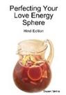 Shyam Mehta - Perfecting Your Love Energy Sphere