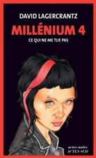 David Lagercrantz, Hege Roel Rousson, David Lagercrantz, Stieg Larsson - Millénium. Volume 4, Ce qui ne me tue pas