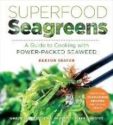 Barton Seaver - Superfood Seagreens - A Guide to Cooking With Power-Packed Seaweed