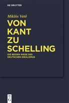 Miklós Veto, Miklos Vetö, Miklós Vetö - Von Kant zu Schelling
