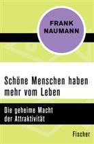 Frank Naumann - Schöne Menschen haben mehr vom Leben