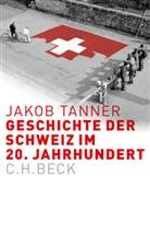 Jakob Tanner - Geschichte der Schweiz im 20. Jahrhundert