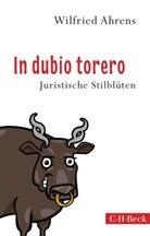 Wilfried Ahrens - In dubio torero
