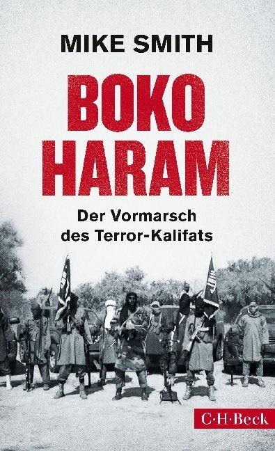 Mike Smith - Boko Haram - Der Vormarsch des Terror-Kalifats