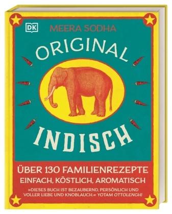 David Loftus, Sunaina Sethi, Meera Sodha, David Loftus - Original indisch - Über 130 Familienrezepte. Einfach, köstlich, aromatisch