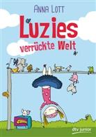 Anna Lott, Ann Tollkötter, Anna Tollkötter, Lucie Göpfert - Luzies verrückte Welt
