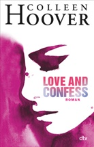 Colleen Hoover - Love and Confess