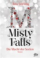 Joss Stirling - Die Macht der Seelen - Misty Falls