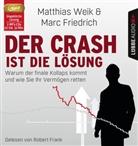Marc Friedrich, Matthia Weik, Matthias Weik, Robert Frank - Der Crash ist die Lösung, 2 MP3-CDs (Audio book)