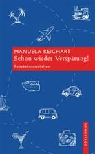 Manuela Reichart - Schon wieder Verspätung!