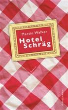 Martin Walker - Hotel Schräg