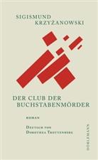 Sigismund Krzyzanowski, Sigismund Krzyżanowski, Dorothea Trottenberg - Der Club der Buchstabenmörder