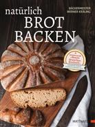 Meinolf Kräling, Werne Kräling, Werner Kräling - Natürlich Brot backen