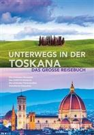 KUNTH Verlag GmbH & Co. KG, KUNT Verlag GmbH & Co KG - KUNTH Bildband Unterwegs in der Toskana