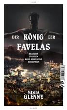Misha Glenny - Der König der Favelas