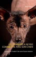 Carine Tripodi-Boudart - Les 7 erreurs à ne pas commettre avec son chien
