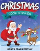 Speedy Publishing Llc, Speedy Publishing Llc - Christmas Book For Kids