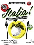 Elena Kostioukovitch - Italia! Die Italiener und ihre Leidenschaft für das Essen