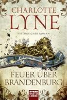 Charlotte Lyne - Feuer über Brandenburg