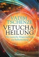 Vadim Tschenze - Vetucha-Heilung
