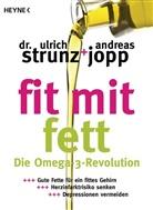 Andreas Jopp, Ulric Strunz, Ulrich Strunz, Ulrich (Dr. Strunz - Fit mit Fett