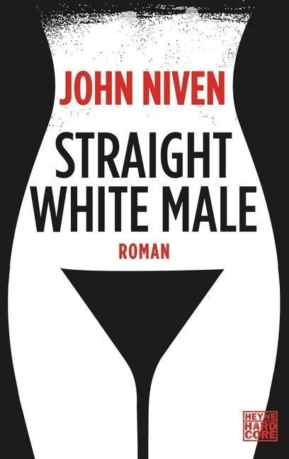 John Niven - Straight White Male, deutsche Ausgabe - Roman