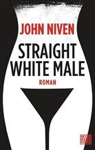 John Niven - Straight White Male, deutsche Ausgabe