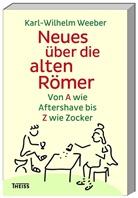 Ferdinand Wedler, Karl Wilhelm Weeber, Ferdinand Wedler - Neues über die alten Römer