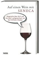 Karl Wilhelm Weeber - Auf einen Wein mit Seneca