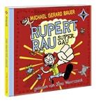Michael Gerard Bauer, Jens Wawrczeck - Rupert Rau, Super-GAU, 2 Audio-CDs (Hörbuch)