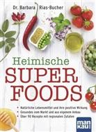 Barbara Rias-Bucher, Barbara (Dr.) Rias-Bucher, Dr. Barbara Rias-Bucher - Heimische Superfoods