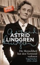 Lindgren, Astrid Lindgren - Die Menschheit hat den Verstand verloren