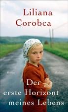 Liliana Corobca - Der erste Horizont meines Lebens