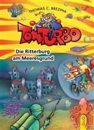 Thomas Brezina, Thomas C Brezina, Thomas C. Brezina, Gini Neumüller - Tom Turbo - Die Ritterburg am Meeresgrund