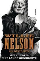Willi Nelson, Willie Nelson, David Ritz - Mein Leben: Eine lange Geschichte