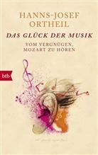 Hanns Josef Ortheil, Hanns-Josef Ortheil - Das Glück der Musik