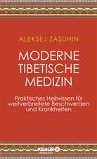 Anne Löhr-Gössling, Alekse Zasuhin, Aleksej Zasuhin - Moderne Tibetische Medizin
