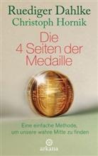Rüdiger Dahlke, Christoph Hornik - Die 4 Seiten der Medaille