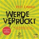 Veit Lindau, Veit Lindau - Werde verrückt, 1 Audio-CD, MP3 (Hörbuch)
