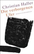 Christian Haller - Die verborgenen Ufer