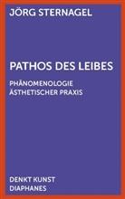 Jörg Sternagel - Pathos des Leibes