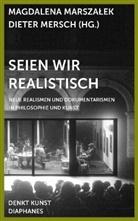 Magdalena Marszalek, Dieter Mersch - Seien wir realistisch