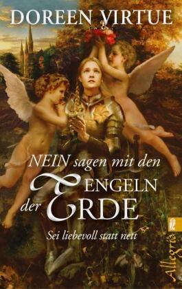 Virtue, Doreen Virtue - NEIN sagen mit den Engeln der Erde - Sei liebevoll statt nett