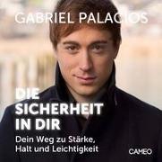 Gabriel Palacios - Die Sicherheit in Dir (Hörbuch) - Dein Weg zu Stärke, Halt und Leichtigkeit