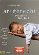 Nicola Schmidt, Claudia Meitert - artgerecht - Das andere Baby-Buch