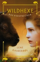 Lene Kaaberbøl - Wildhexe - Das Versprechen
