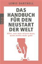 Lewis Dartnell - Das Handbuch für den Neustart der Welt